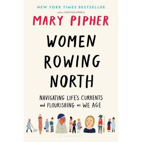 Women Rowing North - by  Mary Pipher (Hardcover) - image 1 of 1