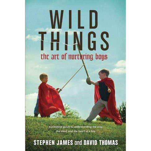 Wild Things - by  Stephen James & David Thomas (Paperback) - image 1 of 1
