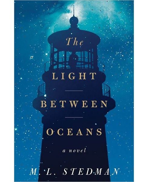 The Light Between Oceans (Hardcover) by M. L. Stedman - image 1 of 1