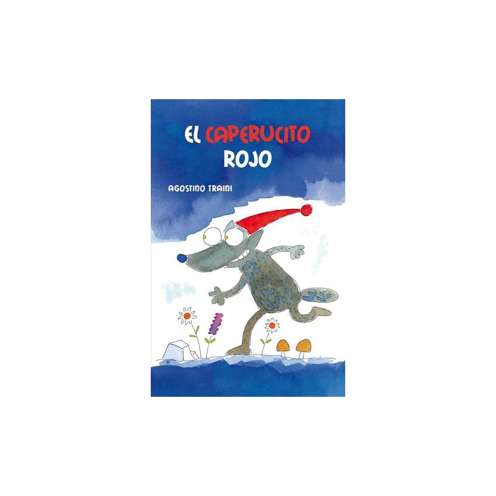 El caperucito rojo/ Little Red Vain Wolf Riding-Hood (Hardcover) (Agostino Traini)