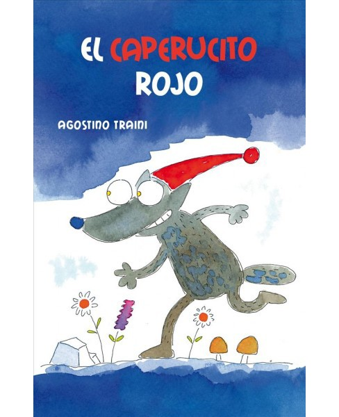 El caperucito rojo/ Little Red Vain Wolf Riding-Hood (Hardcover) (Agostino Traini) - image 1 of 1