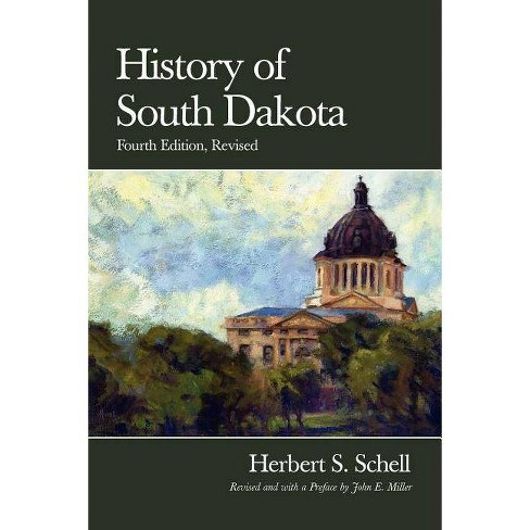 History of South Dakota, 4th Edition, Revised - 4 Edition by  Herbert S Schell (Paperback) - image 1 of 1