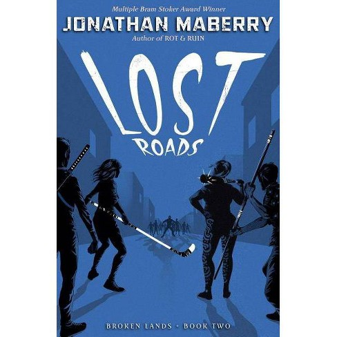 Lost Roads - (Broken Lands) by  Jonathan Maberry (Hardcover) - image 1 of 1