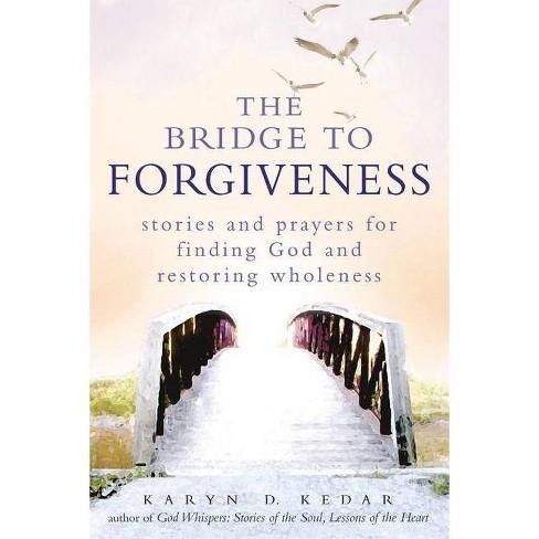 The Bridge to Forgiveness - by  Karyn D Kedar (Paperback) - image 1 of 1