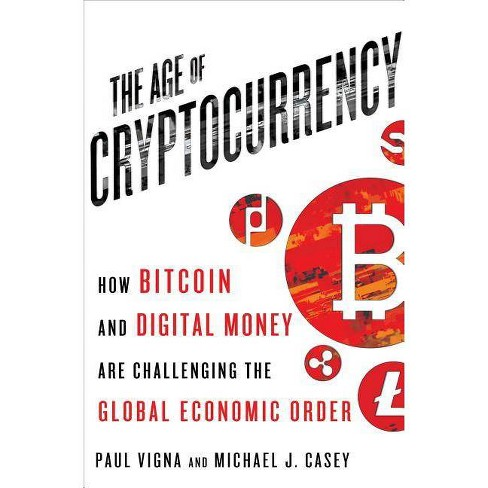 The Age of Cryptocurrency - by  Michael J Casey (Hardcover) - image 1 of 1