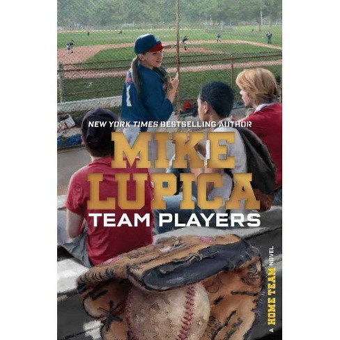 Team Players - (Home Team) by  Mike Lupica (Hardcover) - image 1 of 1