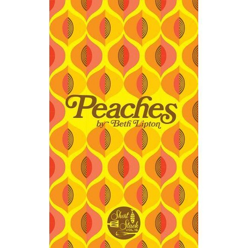 Peaches - (Short Stack) by  Beth Lipton (Paperback) - image 1 of 1