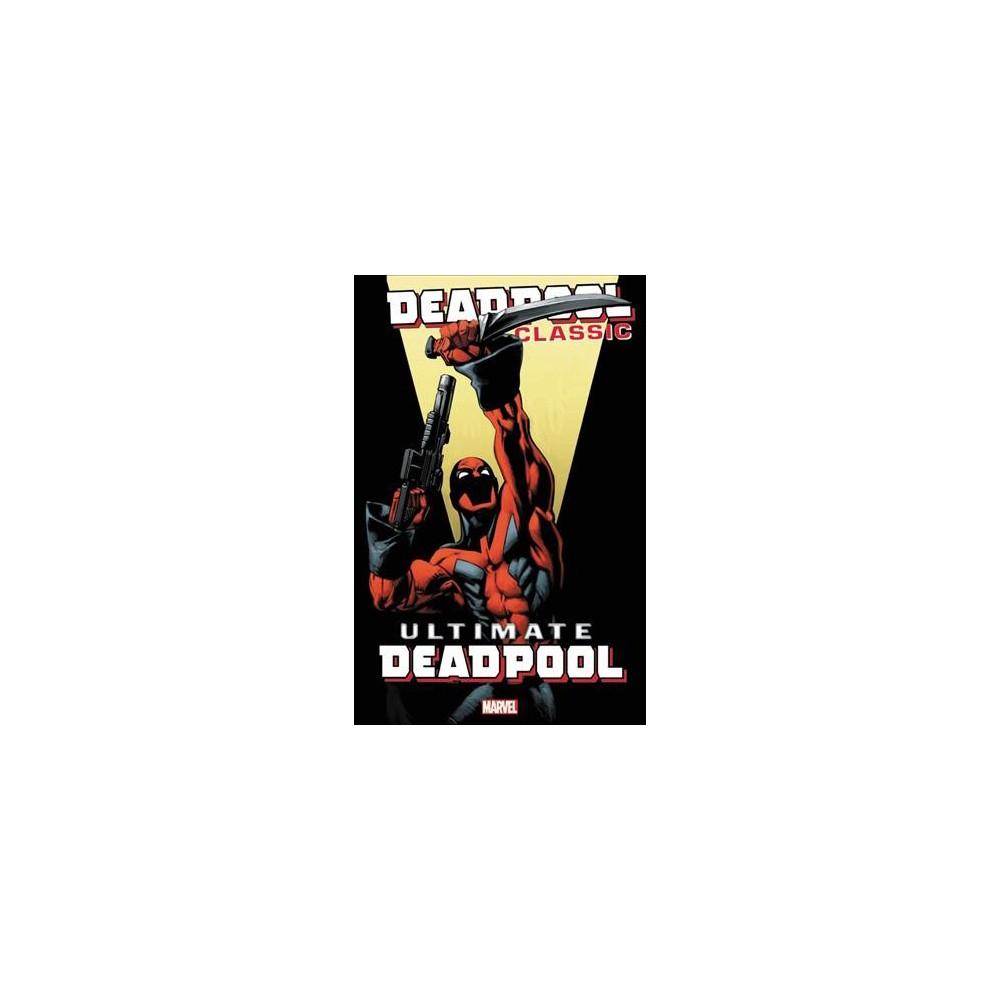Deadpool Classic 20 : Ultimate Deadpool (Paperback) (Brian Michael Bendis & Joe Kelly & Judd Winick &