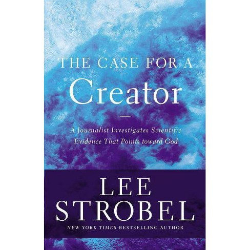 The Case for a Creator - (Case for ...) by  Lee Strobel (Paperback) - image 1 of 1