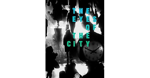Eyes of the City (Hardcover) - image 1 of 1