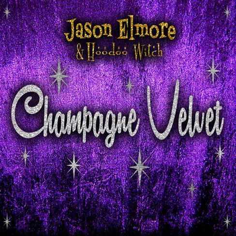 Jason Elmore - Champagne Velvet (CD) - image 1 of 1