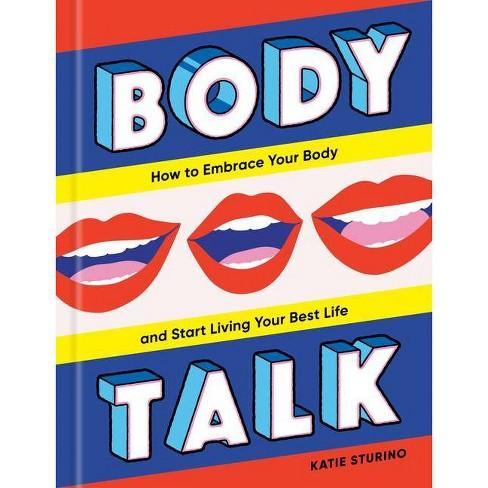 Body Talk - by  Katie Sturino (Hardcover) - image 1 of 1