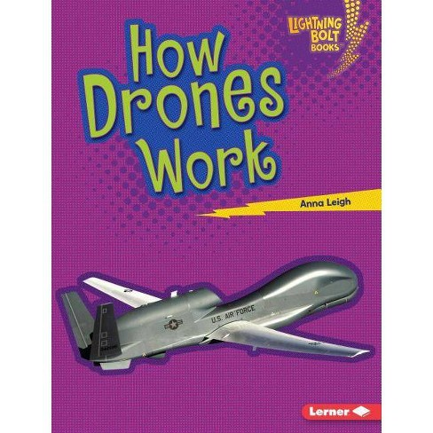 How Drones Work - (Lightning Bolt Books (R) -- Military Machines) by  Anna Leigh (Hardcover) - image 1 of 1