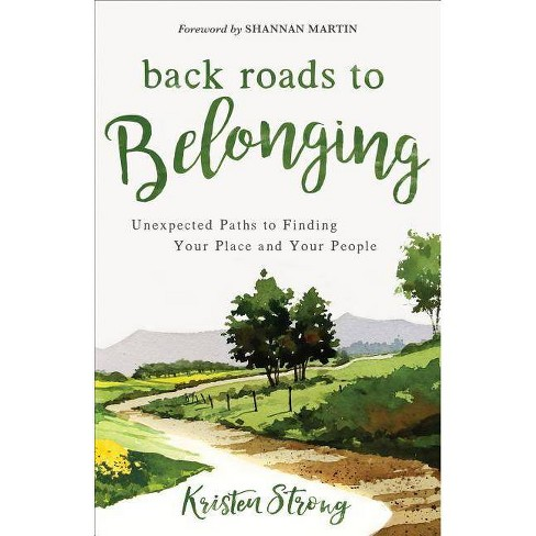 Back Roads to Belonging - by  Kristen Strong (Paperback) - image 1 of 1