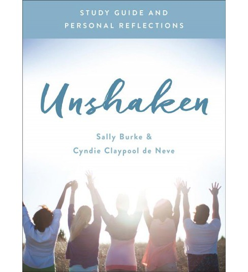 Unshaken : Study Guide and Personal Reflections (Paperback) (Sally Burke & Cyndie Claypool de Neve) - image 1 of 1