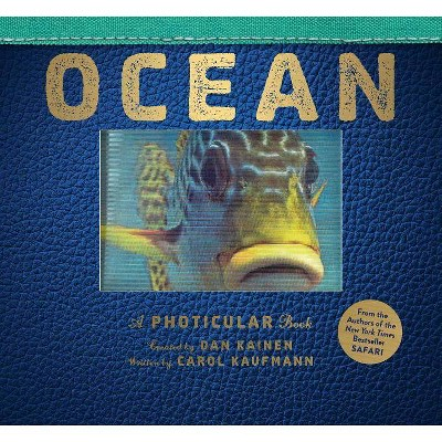 Ocean - (Photicular) by  Dan Kainen & Carol Kaufmann (Hardcover)