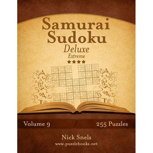 Samurai Sudoku Deluxe - Extreme - Volume 9 - 255 Logic Puzzles - by Nick  Snels (Paperback)