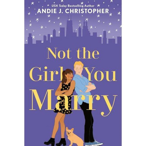 Not the Girl You Marry - by  Andie J Christopher (Paperback) - image 1 of 1