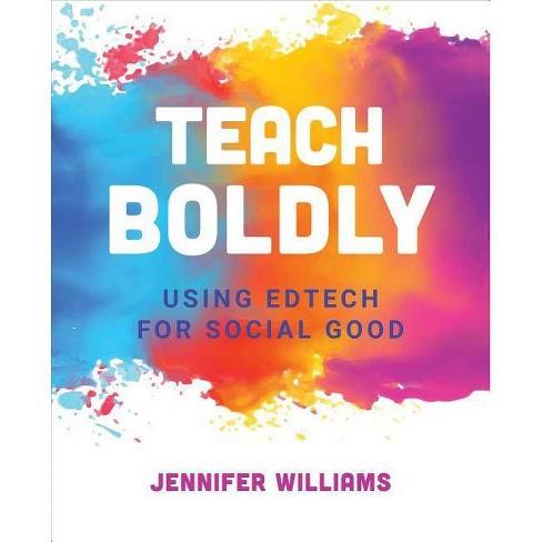 Teach Boldly - by  Jennifer Williams (Paperback) - image 1 of 1
