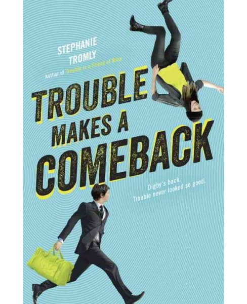 Trouble Makes a Comeback (Hardcover) (Stephanie Tromly) - image 1 of 1