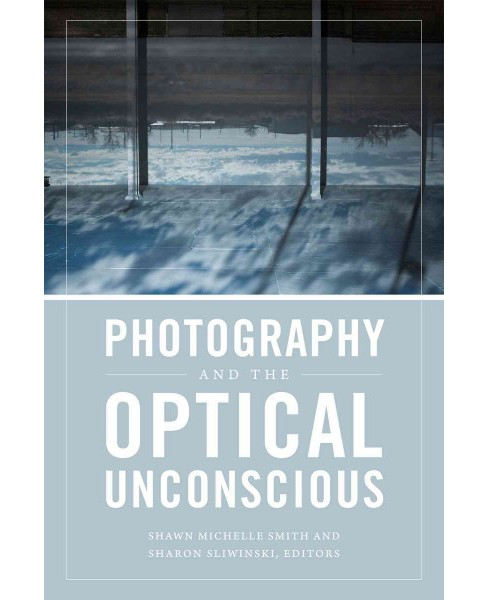 Photography and the Optical Unconscious (Paperback) - image 1 of 1
