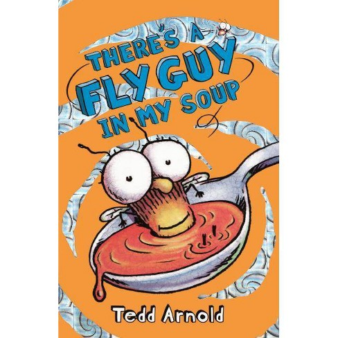 There's a Fly Guy in My Soup - by  Tedd Arnold (Hardcover) - image 1 of 1