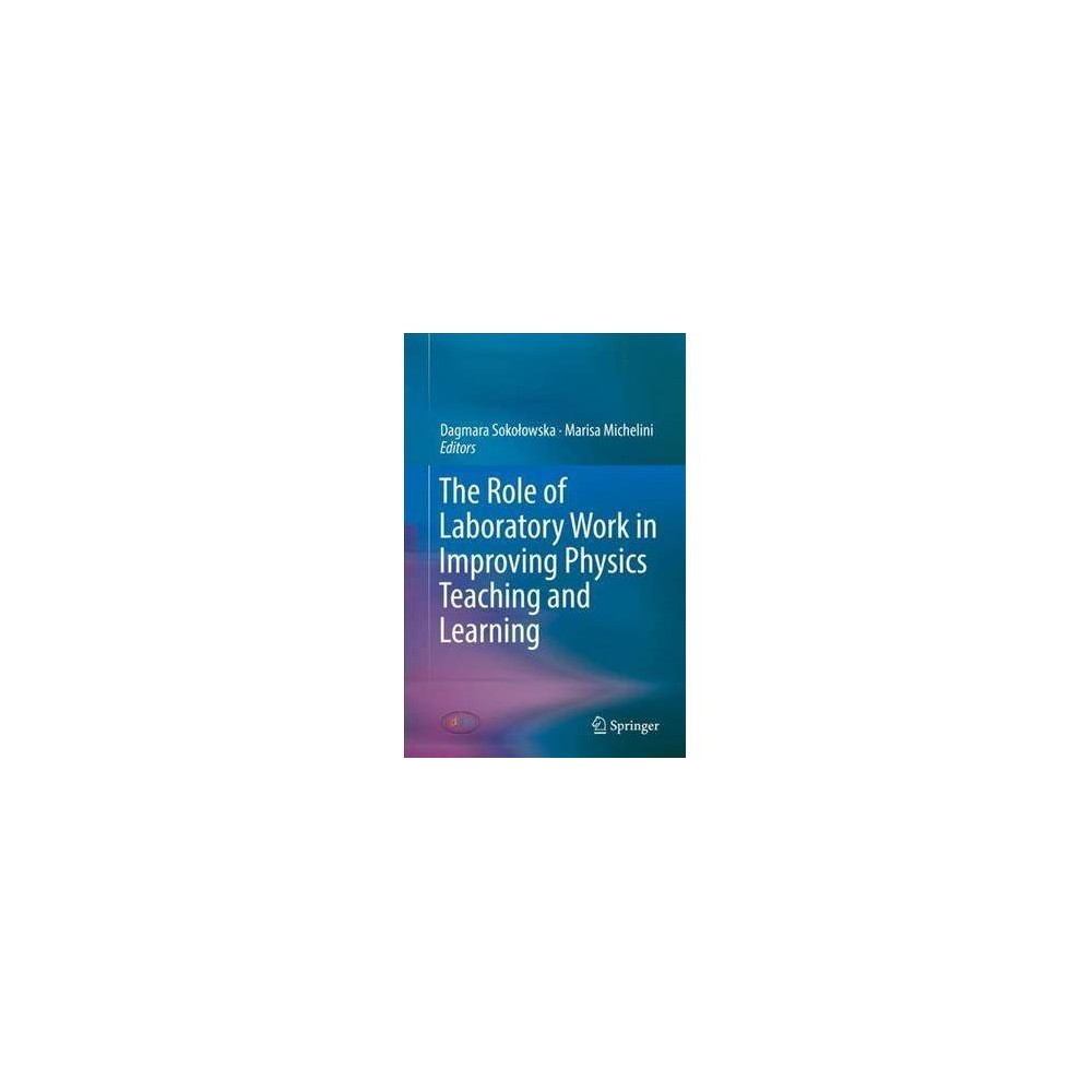 Role of Laboratory Work in Improving Physics Teaching and Learning - (Hardcover)