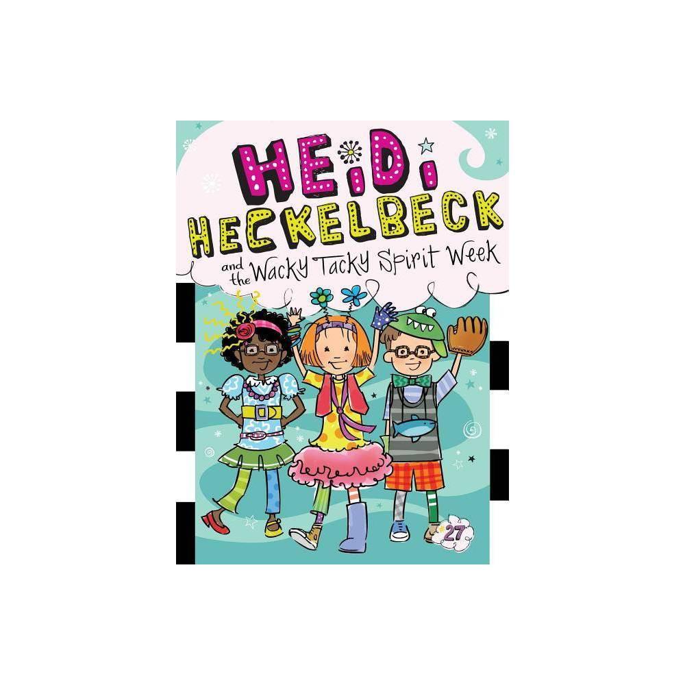 Heidi Heckelbeck And The Wacky Tacky Spirit Week By Wanda Coven Paperback