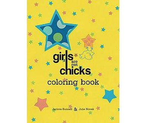 Girls Are Not Chicks Coloring Book (Paperback) (Jacinta Bunnell) - image 1 of 1