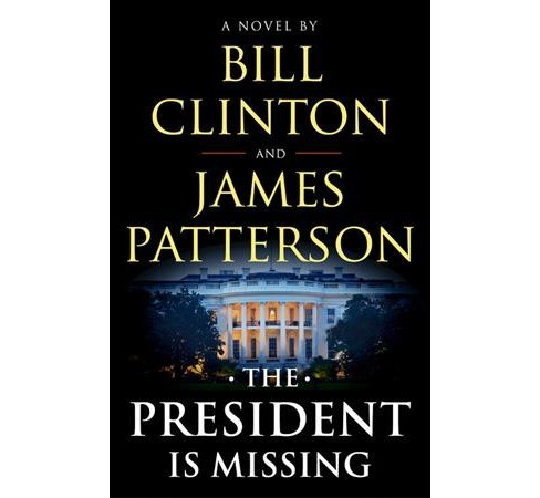 President Is Missing -  Large Print by Bill Clinton & James Patterson (Hardcover) - image 1 of 1
