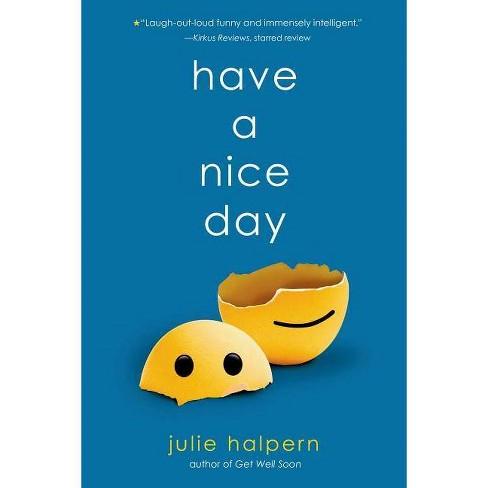 Have a Nice Day - by  Julie Halpern (Paperback) - image 1 of 1