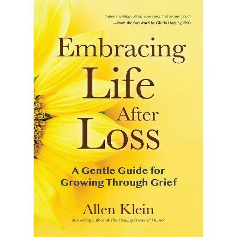 Embracing Life After Loss - by  Allen Klein (Paperback) - image 1 of 1