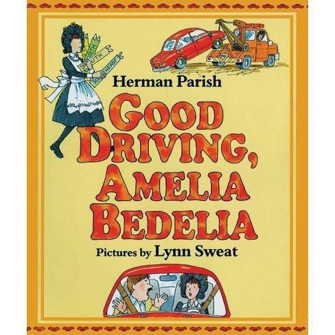 Good Driving, Amelia Bedelia - by  Herman Parish (Hardcover) - image 1 of 1