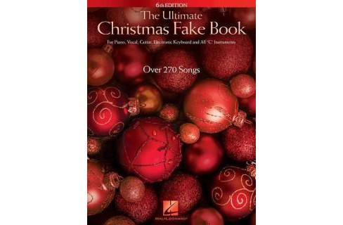 "Ultimate Christmas Fake Book : For Piano, Vocal, Guitar, Electronic Keyboard and All ""C "" Instruments - image 1 of 1"