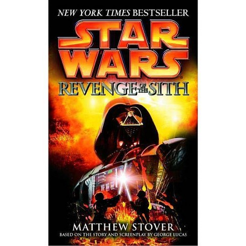 Revenge Of The Sith Star Wars Episode Iii Star Wars Random House Paperback By Matthew Woodring Stover Paperback Target