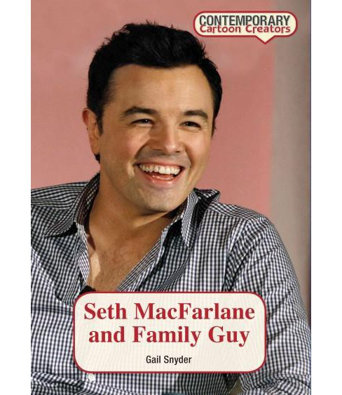 Seth Macfarlane and Family Guy (Hardcover) (Gail Snyder) - image 1 of 1