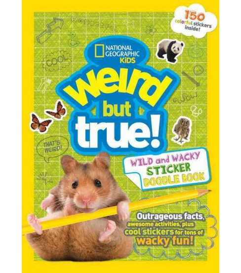 Weird but True Wild and Wacky Sticker Doodle Book (Paperback) - image 1 of 1
