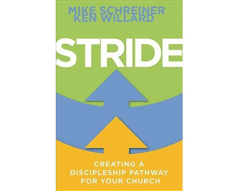 Stride : Creating a Discipleship Pathway for Your Church (Paperback) (Mike Schreiner & Ken Willard) - image 1 of 1