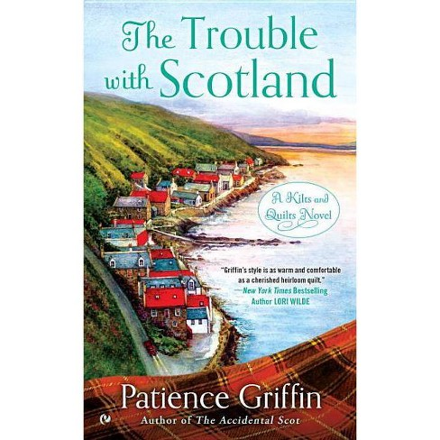 The Trouble with Scotland - (Kilts and Quilts) by  Patience Griffin (Paperback) - image 1 of 1