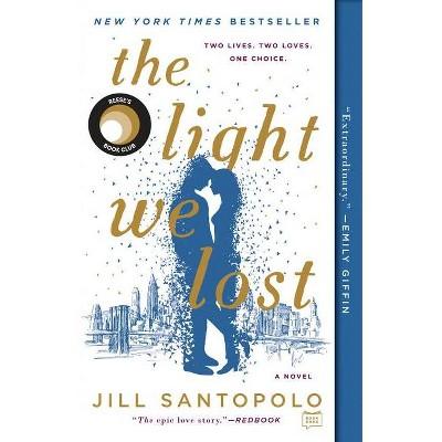 Light We Lost 03/27/2018 - by Jill Santopolo (Paperback)
