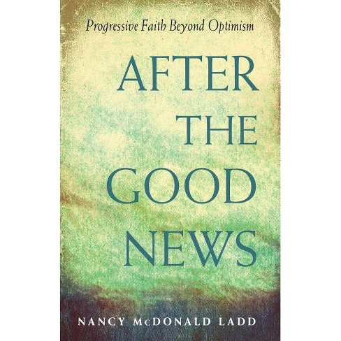 After the Good News - by  Nancy McDonald Ladd (Paperback) - image 1 of 1