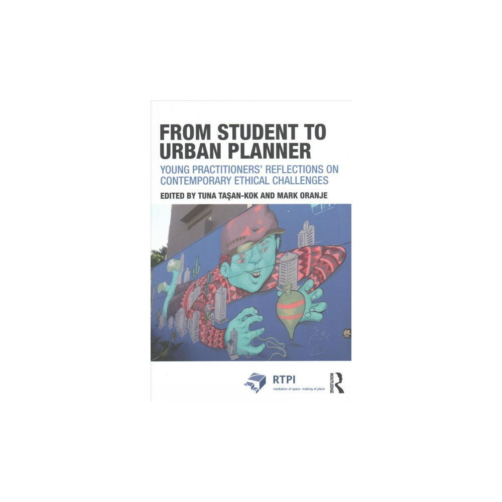 From Student to Urban Planner : Young Practitioners' Reflections on Contemporary Ethical Challenges