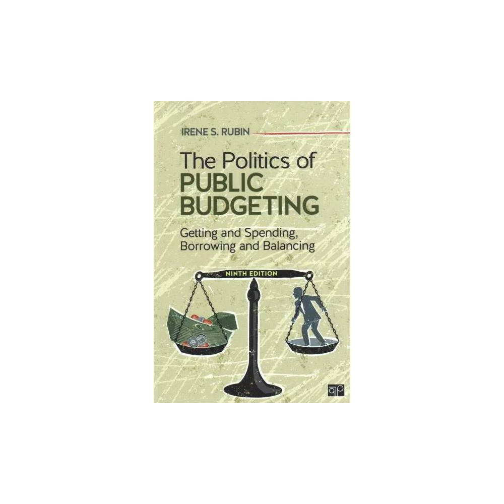 Politics of Public Budgeting : Getting and Spending, Borrowing and Balancing - 9 (Paperback)
