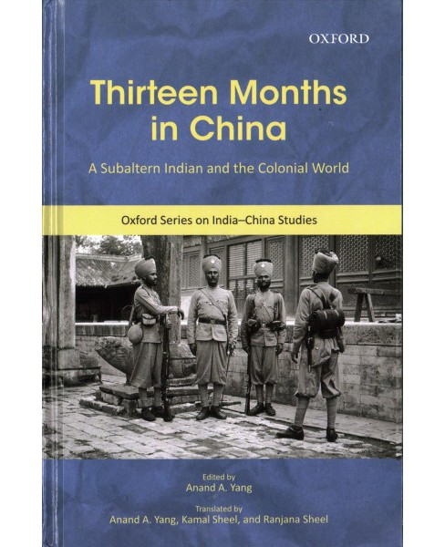 Thirteen Months in China : A Subaltern Indian and the Colonial World -  (Hardcover) - image 1 of 1