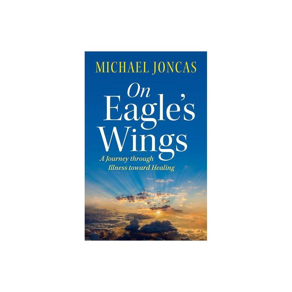 On Eagle S Wings By Michael Joncas Paperback