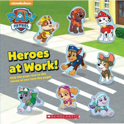 Heroes at Work! -  (PAW Patrol) by Courtney Carbone (Hardcover)