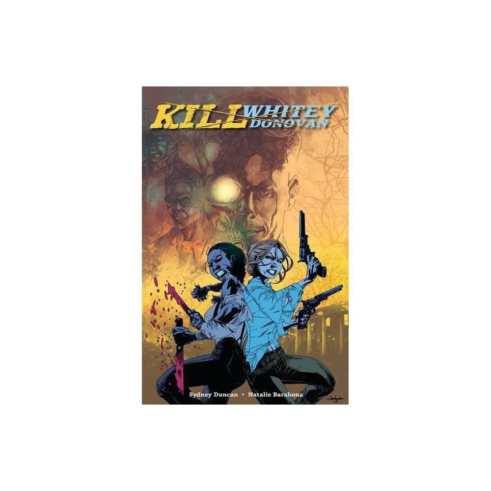 Kill Whitey Donovan By Sydney Duncan Paperback