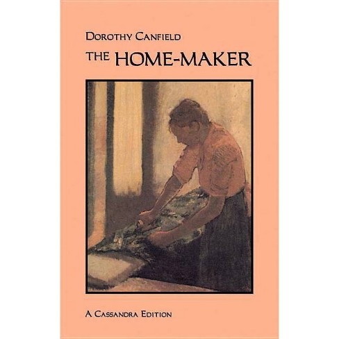 Home Maker the - by  Dorothy Canfield & Mark J Madigan (Paperback) - image 1 of 1