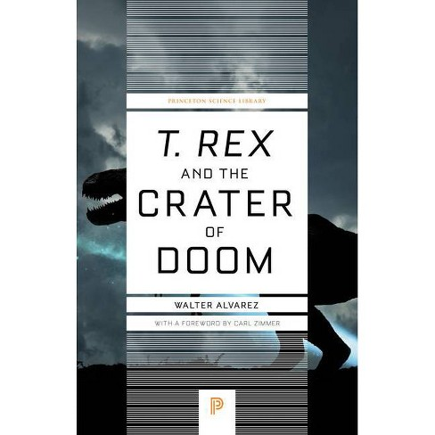 T. Rex and the Crater of Doom - by  Walter Alvarez (Paperback) - image 1 of 1
