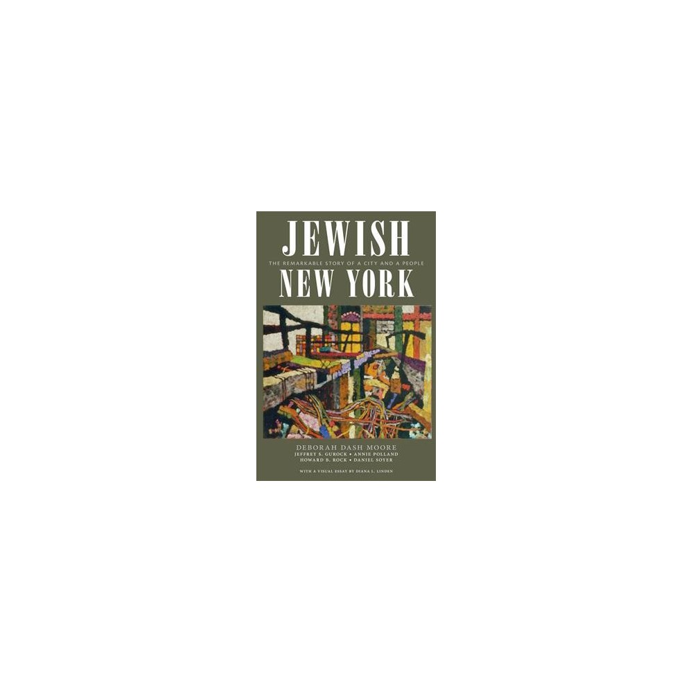 Jewish New York : The Remarkable Story of a City and a People - (Hardcover)